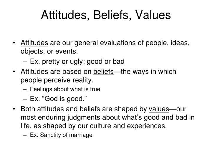 Attitudes, Beliefs, Values