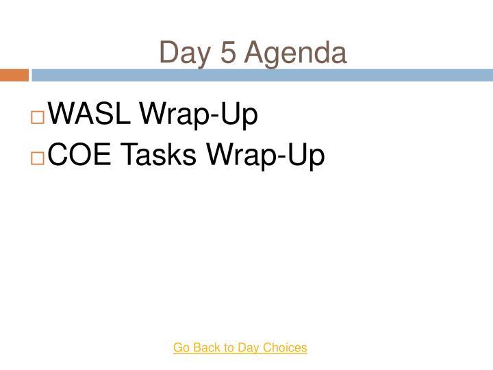 Day 5 Agenda