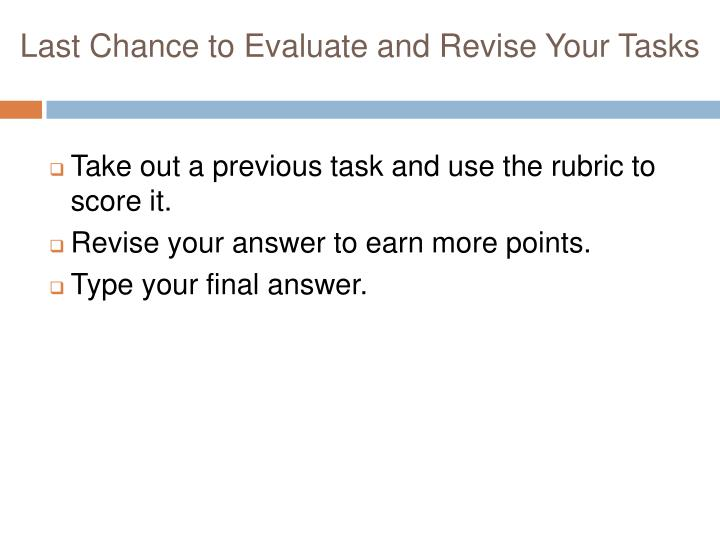 Last Chance to Evaluate and Revise Your Tasks