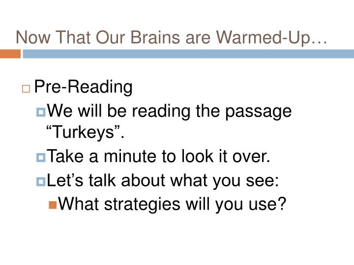 Now That Our Brains are Warmed-Up…