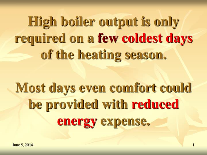 High boiler output is only required on a
