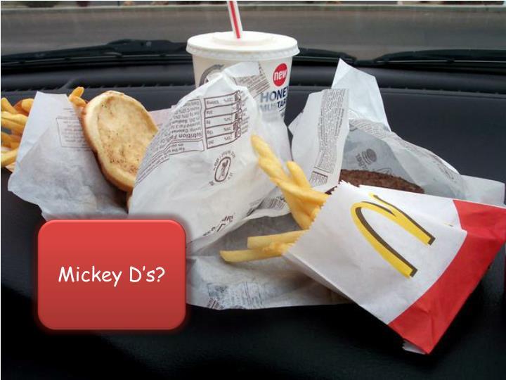 Mickey D's?
