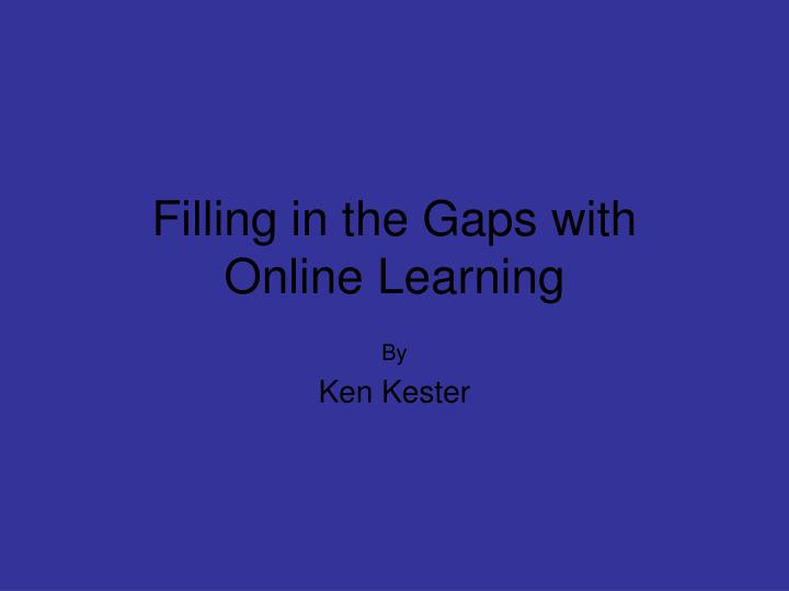 Filling in the gaps with online learning