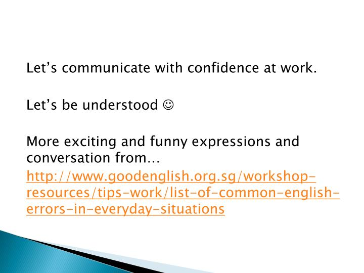 Let's communicate with confidence at work.