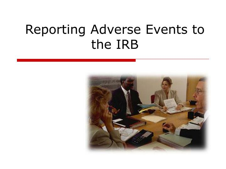 Reporting adverse events to the irb
