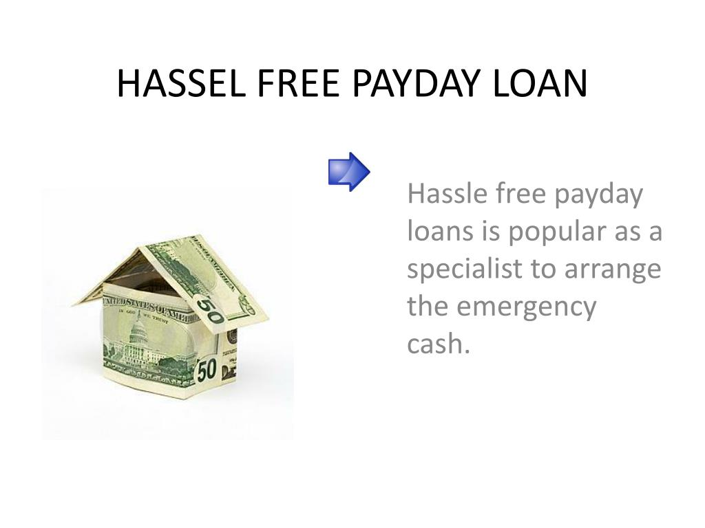 HASSEL FREE PAYDAY LOAN