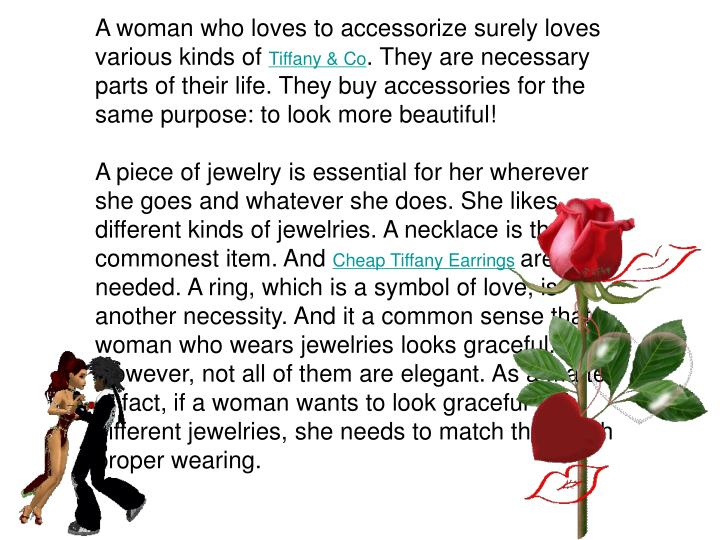 A woman who loves to accessorize surely loves various kinds of