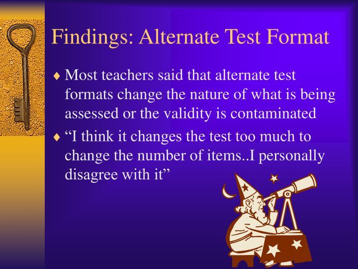 Findings: Alternate Test Format