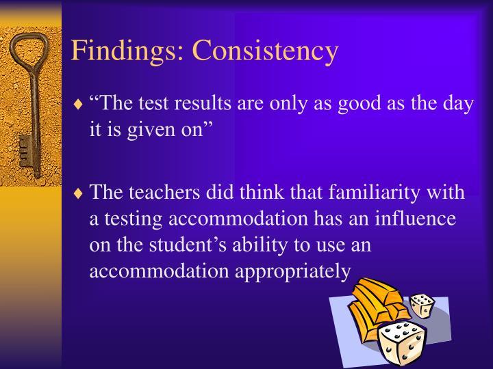 Findings: Consistency