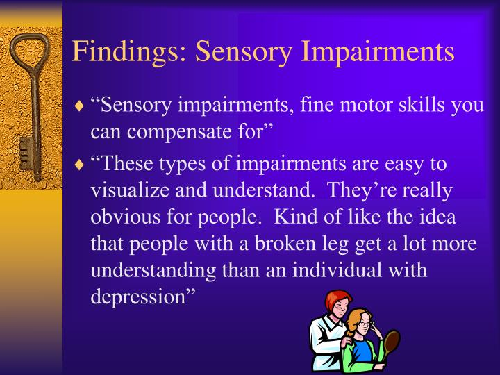 Findings: Sensory Impairments