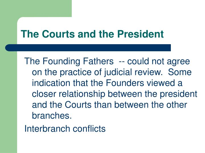 The Courts and the President