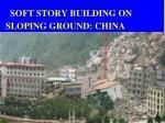 soft story building on sloping ground china triggered landslides