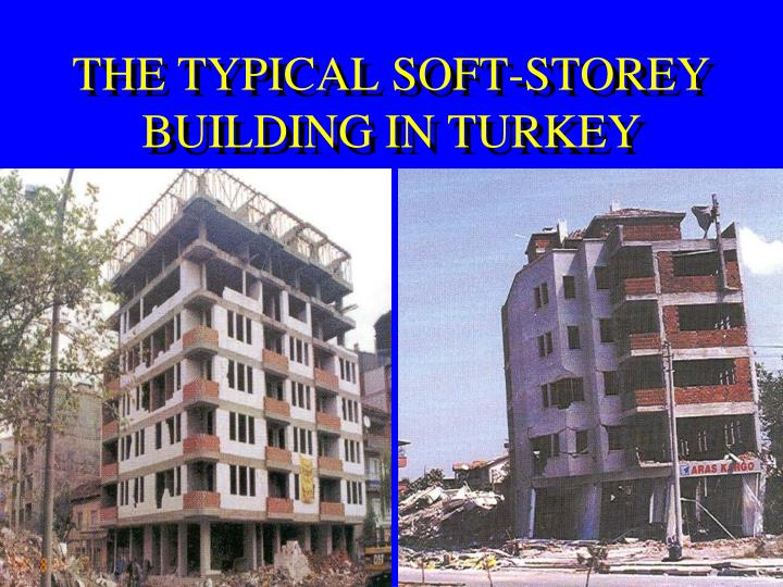 THE TYPICAL SOFT-STOREY BUILDING IN TURKEY