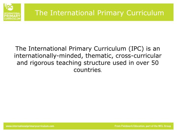 The International Primary Curriculum