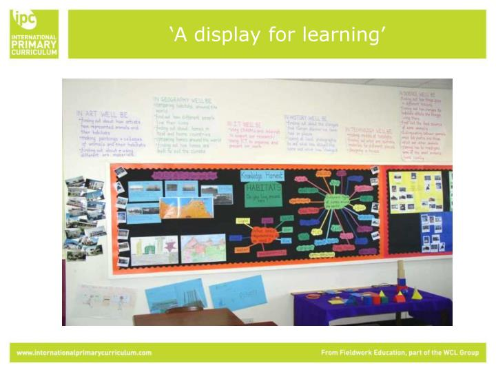 'A display for learning'