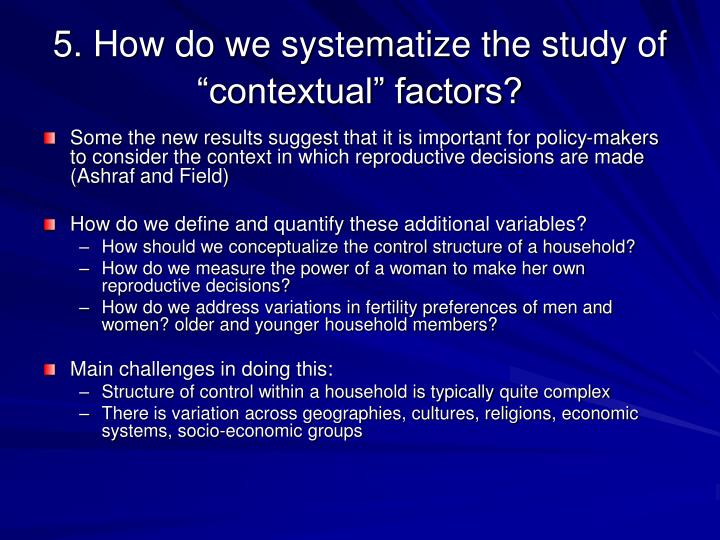"5. How do we systematize the study of ""contextual"" factors?"