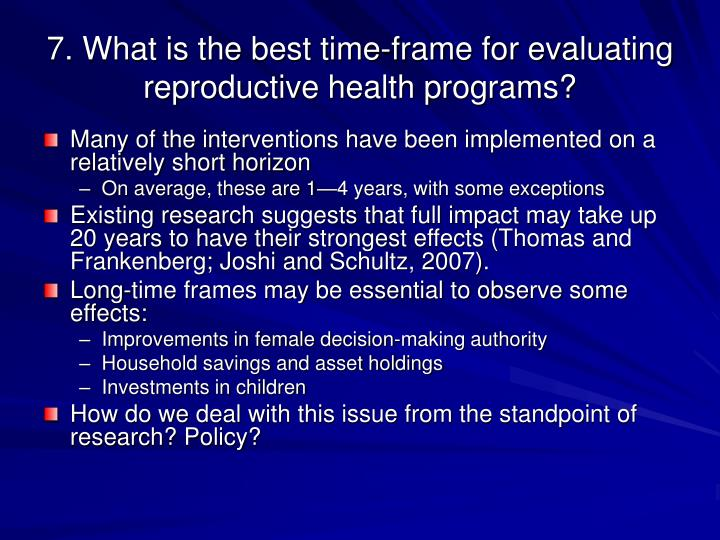 7. What is the best time-frame for evaluating reproductive health programs?