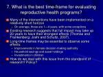 7 what is the best time frame for evaluating reproductive health programs