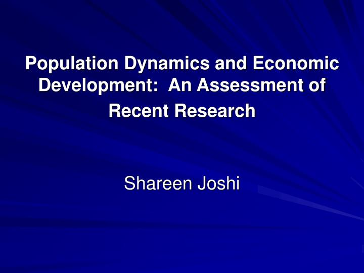 Population dynamics and economic development an assessment of recent research