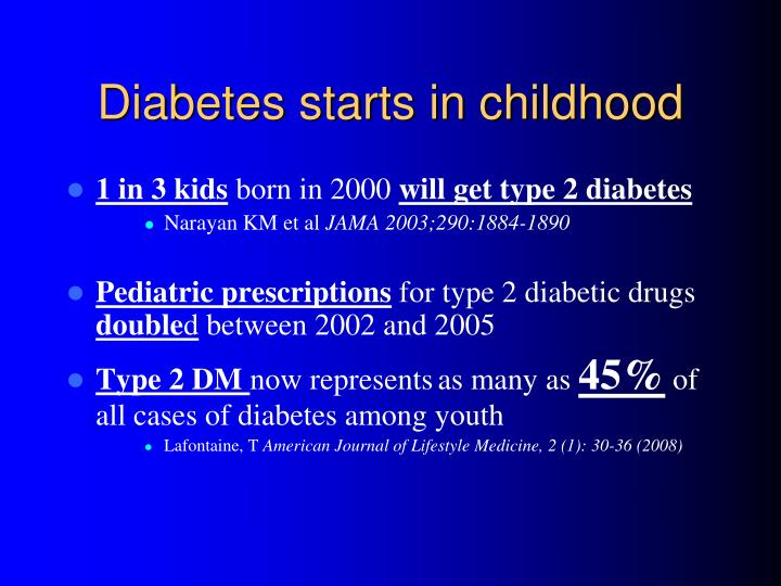 Diabetes starts in childhood