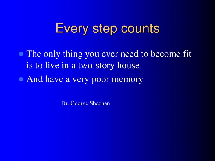Every step counts