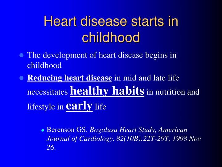 Heart disease starts in childhood