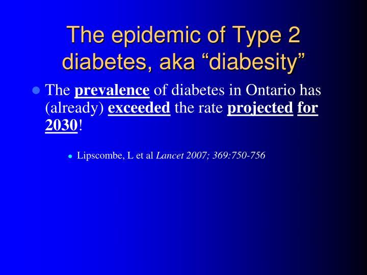 """The epidemic of Type 2 diabetes, aka """""""