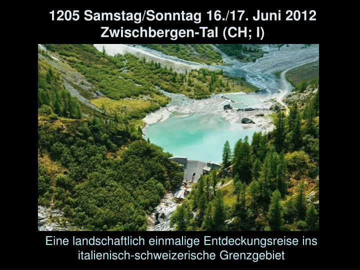 1205 Samstag/Sonntag 16./17. Juni 2012 Zwischbergen-Tal (CH; I)
