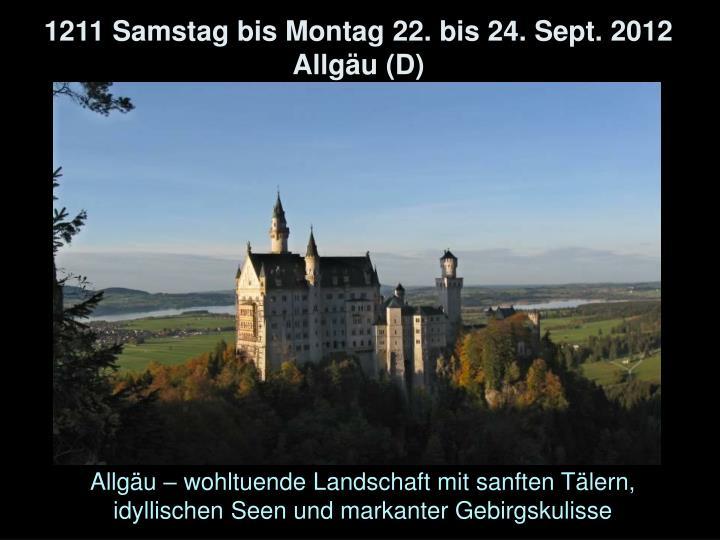 1211 Samstag bis Montag 22. bis 24. Sept. 2012 Allgäu (D)
