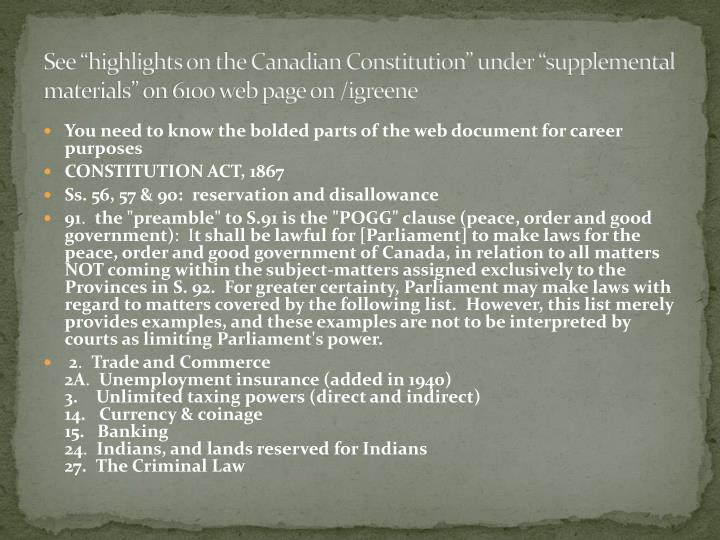"See ""highlights on the Canadian Constitution"" under ""supplemental materials"" on 6100 web page on /igreene"