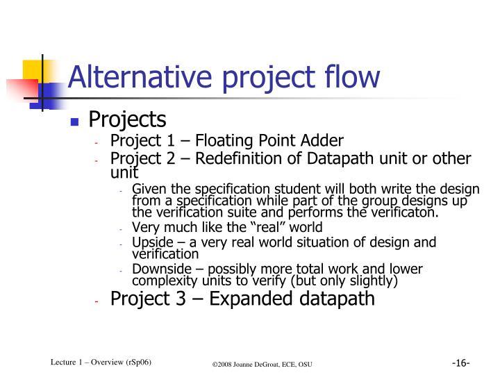 Alternative project flow