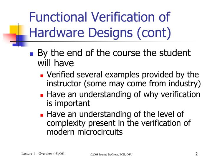 Functional verification of hardware designs cont