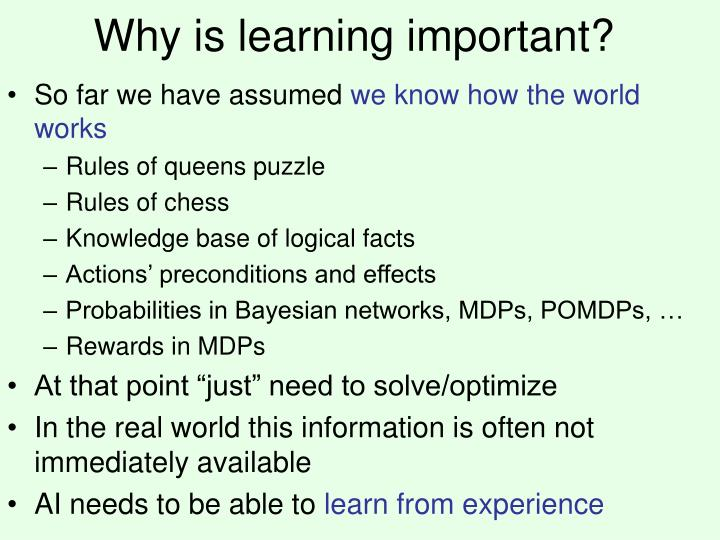 Why is learning important