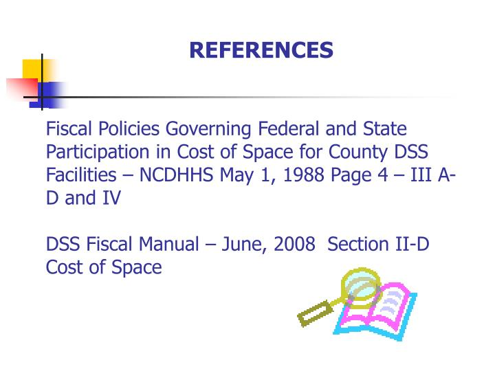 Fiscal Policies Governing Federal and State Participation in Cost of Space for County DSS Facilities – NCDHHS May 1, 1988 Page 4 – III A-D and IV