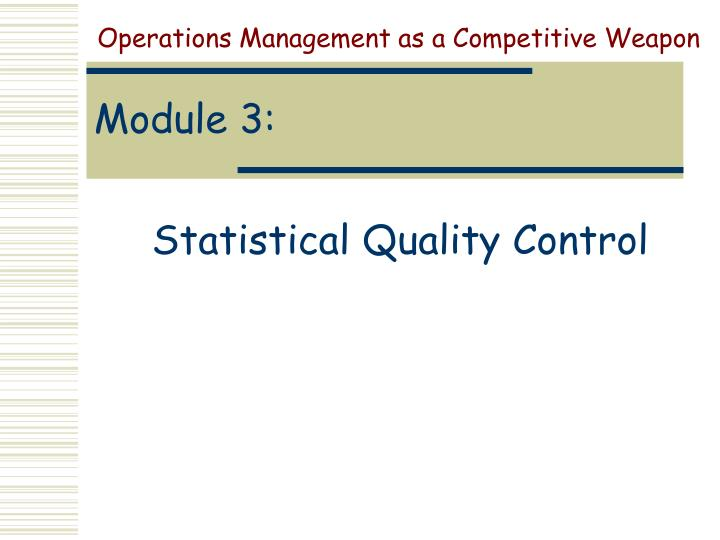 Operations Management as a Competitive Weapon