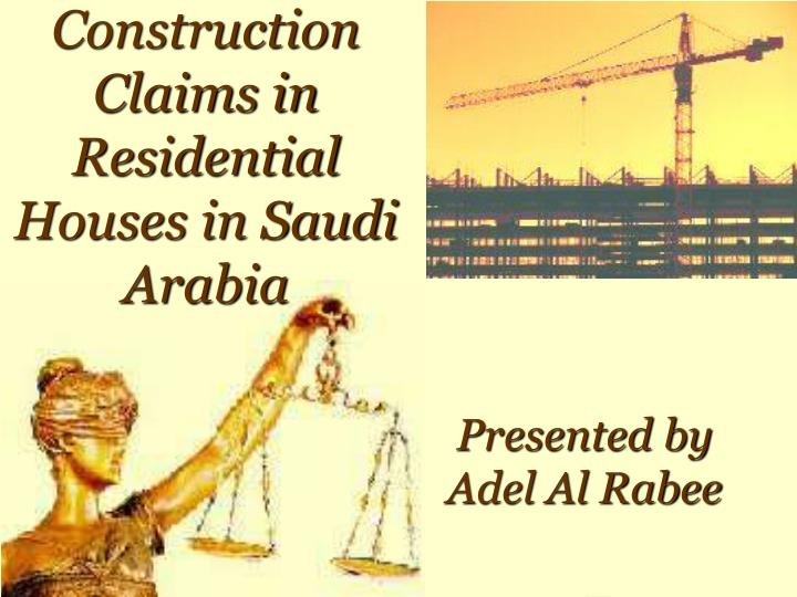 Construction claims in residential houses in saudi arabia