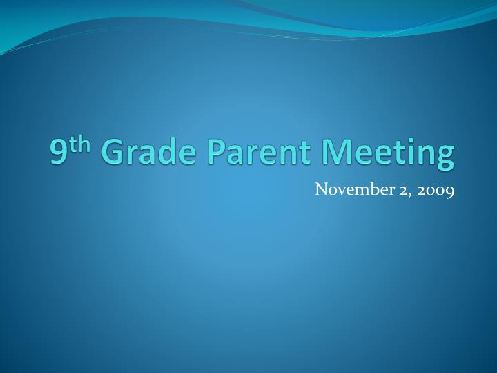 9 th grade parent meeting