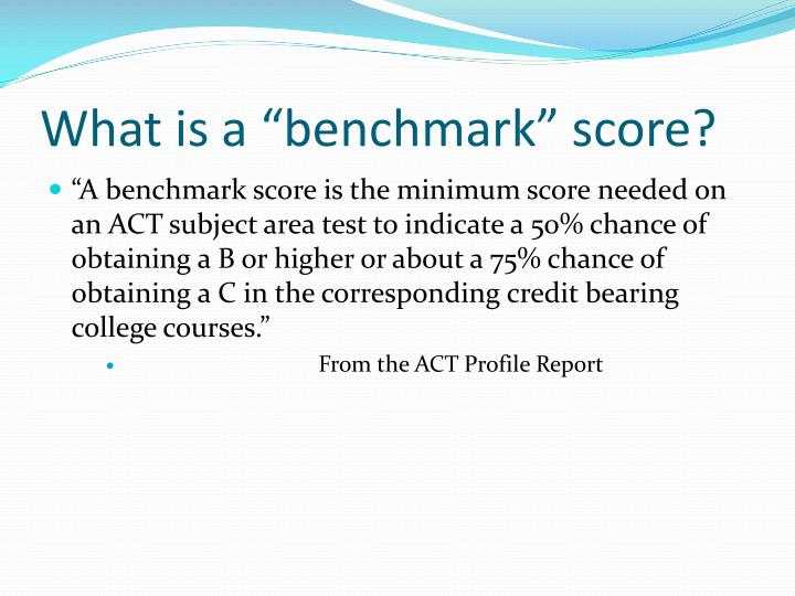 "What is a ""benchmark"" score?"