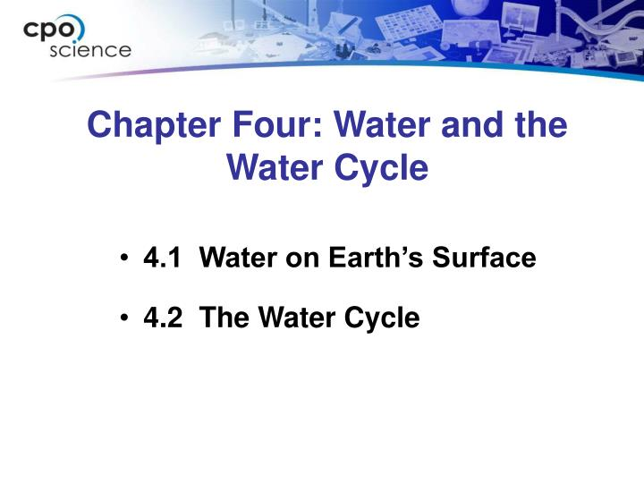 Chapter four water and the water cycle