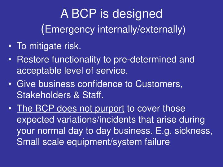 A bcp is designed emergency internally externally