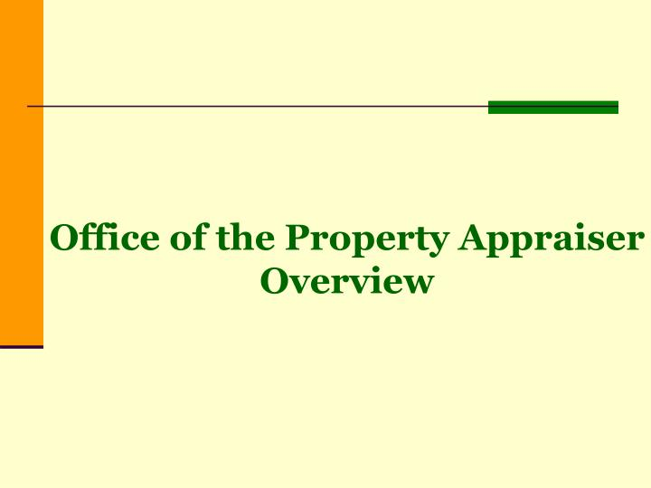 Office of the Property Appraiser Overview