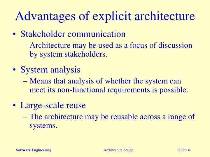 Advantages of explicit architecture