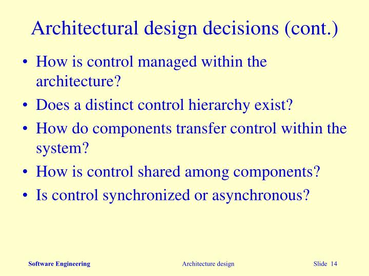 Architectural design decisions (cont.)