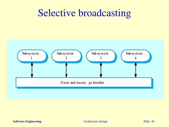 Selective broadcasting