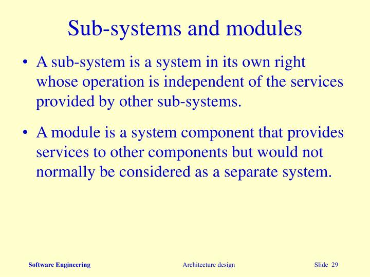 Sub-systems and modules