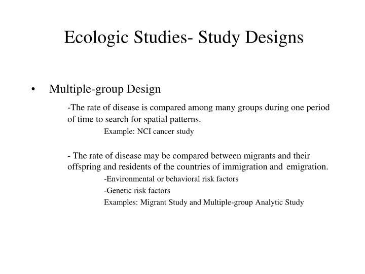 Ecologic Studies- Study Designs