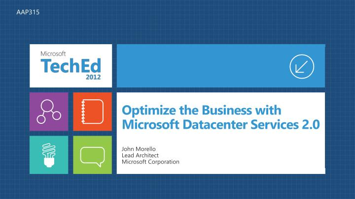 Optimize the business with microsoft datacenter services 2 0