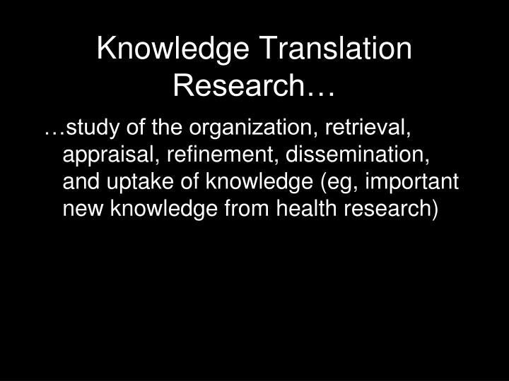 Knowledge Translation Research…