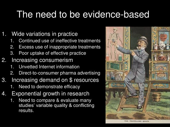 The need to be evidence based