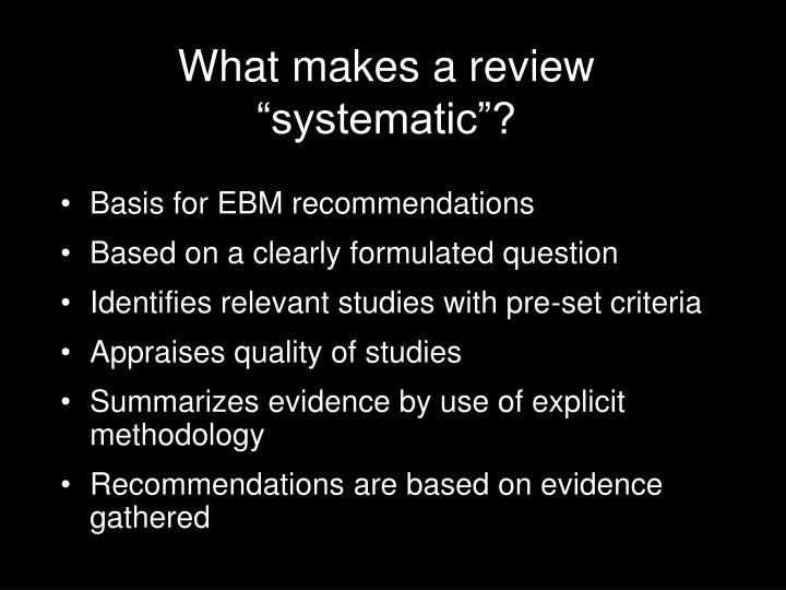 "What makes a review ""systematic""?"